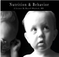Nutrition and Behavior DVD by Dr. Russell L. Blaylock