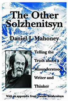 The Other Solzhenitsyn by Daniel J. Mahoney