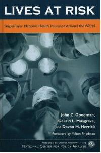 Lives at Risk: Single-Payer National Health Insurance Around the World by John C